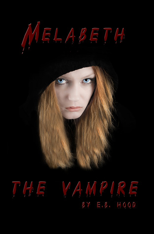 Melabeth the Vampire by E.B. Hood