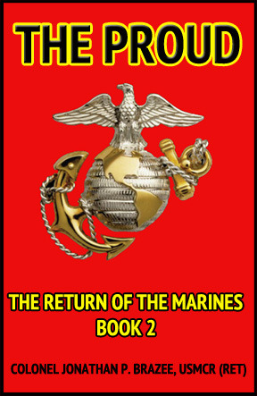 The Proud (Book 2 of The Return of the Marines)  by  Jonathan P. Brazee