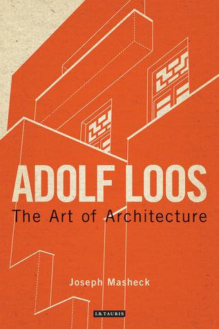 Adolf Loos: The Art of Architecture Joseph Masheck