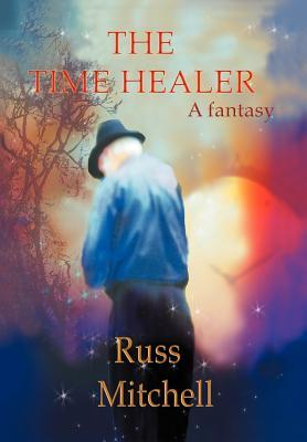The Time Healer  by  Russ Mitchell