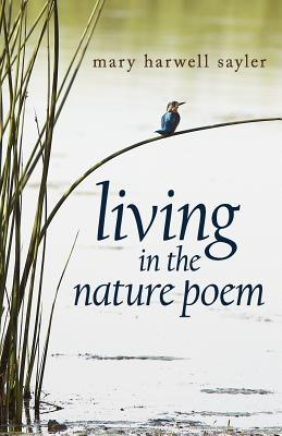 Living in the Nature Poem by Mary Harwell Sayler