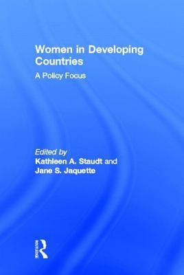 Women in Developing Countries: A Policy Focus  by  Jane S. Jaquette