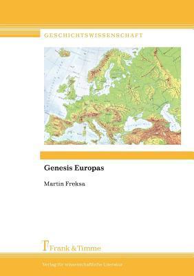 Genesis Europas Martin Freksa
