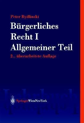 B]rgerliches Recht I: Allgemeiner Teil Peter Bydlinski