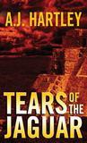 Tears of the Jaguar: A Novel