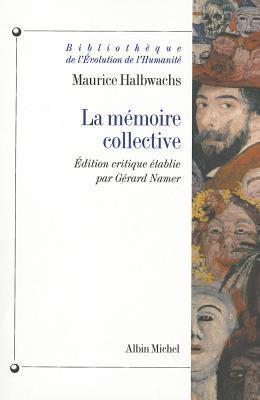 La Memoire Collective (Bibliotheque De Levolution De Lhumanite) (French Edition) Maurice Halbwachs