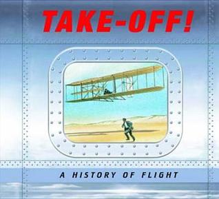 Take-Off!: A History of Flight Duncan Crosbie