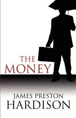 The Money  by  James Preston Hardison