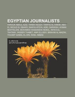 Egyptian Journalists  by  Books LLC