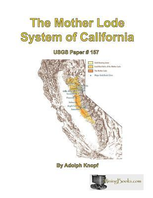 The Mother Lode System of California  by  Adolph Knopf