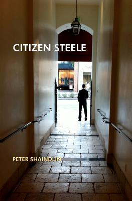 Citizen Steele  by  Peter Shaindlin