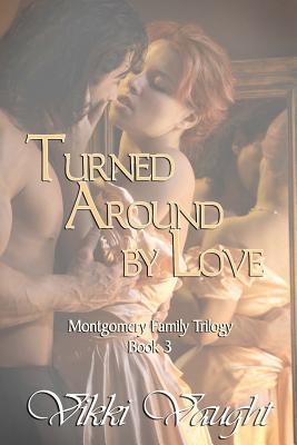 Turned Around Love by Vikki Vaught