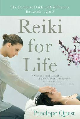 reiki for life the complete guide to reiki practice for