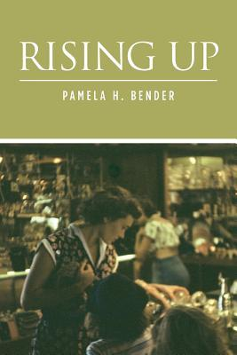 Rising Up  by  Pamela H. Bender