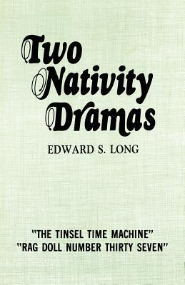 Two Nativity Dramas  by  Edward S. Long