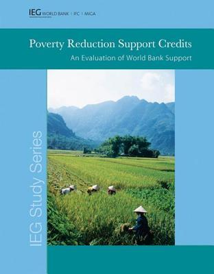 Poverty Reduction Support Credits: An Evaluation of World Bank Support  by  World Bank Group