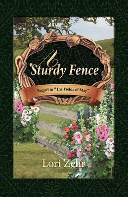 A Sturdy Fence  by  Lori Zehr