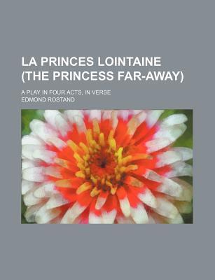 La Princes Lointaine  by  Edmond Rostand