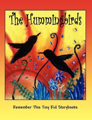 The Hummingbirds  by  Remember This Tiny Kid Storybooks