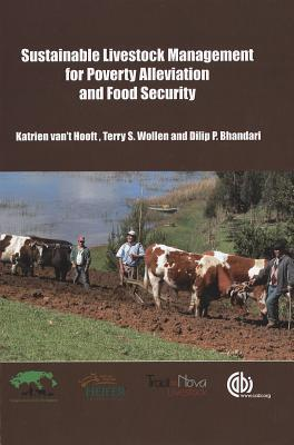 Sustainable Livestock Management for Poverty Alleviation and Food Security Katrien Van THooft
