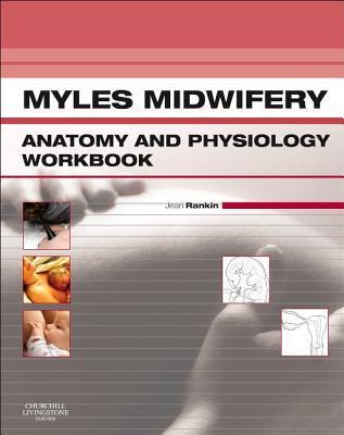 Myles Midwifery Anatomy & Physiology Workbook  by  Jean Rankin