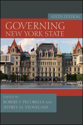 Governing New York State, Sixth Edition Robert F. Pecorella