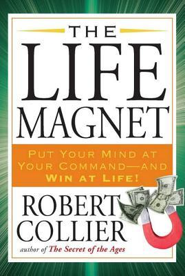 The Life Magnet  by  Robert Collier