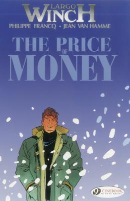The Price of Money: Largo Winch Vol. 9