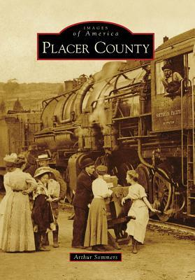 Placer County  by  Arthur Sommers