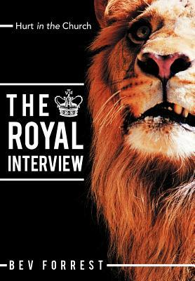 The Royal Interview: Hurt in the Church Bev Forrest