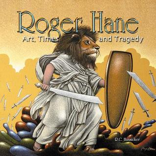 Roger Hane Art Times & Tragedy Hc  by  Robert C. Hunsicker