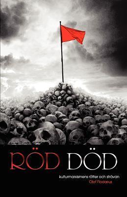 Röd död - kulturmarxismens rötter och strävan Olof Flodaeus
