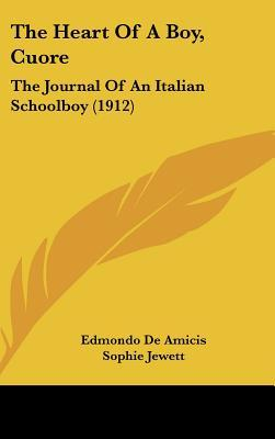 The Heart of a Boy, Cuore: The Journal of an Italian Schoolboy (1912) Edmondo De Amicis