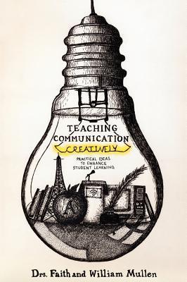 Teaching Communication Creatively Faith Mullen