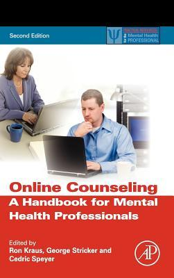 Online Counseling, 2nd Ed.: A Handbook for Mental Health Professionals  by  Ron Kraus