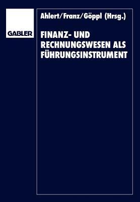 Finanz- Und Rechnungswesen ALS Fuhrungsinstrument: Herbert Vormbaum Zum 65. Geburtstag Dieter Ahlert