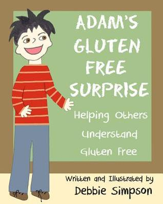 Adam's Gluten Free Surprise by Debbie Simpson