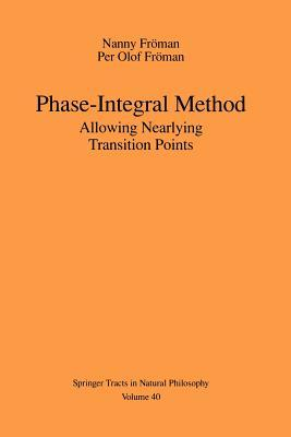 Phase-Integral Method: Allowing Nearlying Transition Points Nanny Fr Man