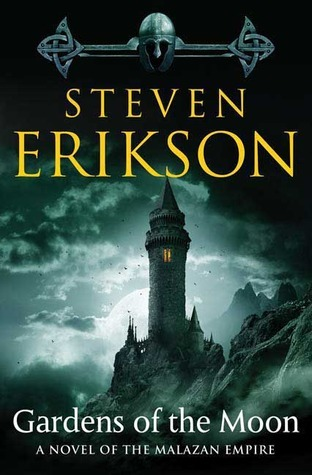 Gardens of the Moon (The Malazan Book of the Fallen, #1)