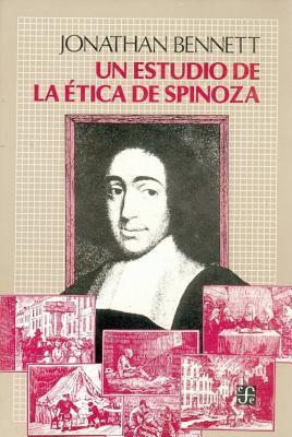 Un Estudio de La Etica de Spinoza Jonathan Francis Bennett
