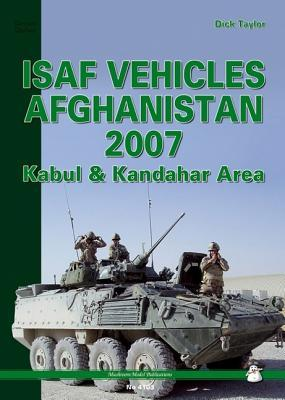ISAF Vehicles Afghanistan 2007: Kabul & Kandahar Area Dick Taylor