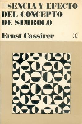 Esencia y Efecto del Concepto del Simbolo Ernst Cassirer
