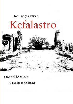 Kefalastro: Djævelen lyver ikke  by  Jon Tangaa Jensen