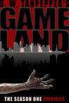 GAMELAND Omnibus (S. W. Tanpepper's GAMELAND Season One Episodes 1-8)