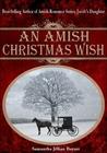 An Amish Christmas Wish / The Christmas Prayer