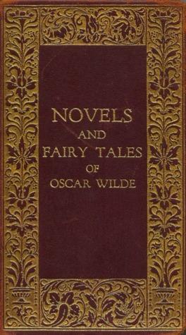 Novels and Fairy Tales of Oscar Wilde  by  Oscar Wilde