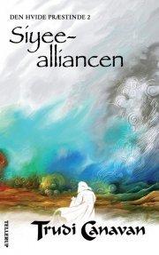 Siyee-alliancen (Den Hvide Præstinde, #2) Trudi Canavan