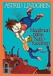 Maailman paras Katto-Kassinen  by  Astrid Lindgren