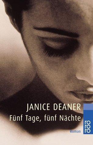 Fünf Tage, fünf Nächte  by  Janice Deaner