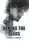 Behind the Tears (Behind the Lives, #2)